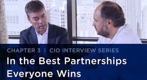 CIO Interview Series | How Everyone Wins in the Best Partnerships