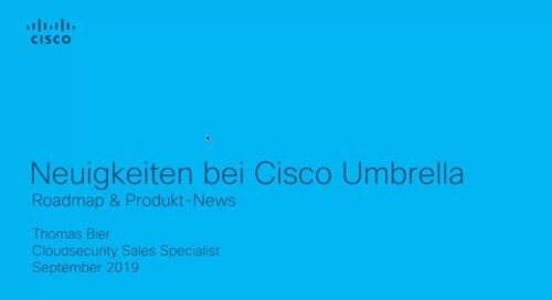 Webinar: Neuigkeiten bei Cisco Umbrella - Produkt-News & Roadmap