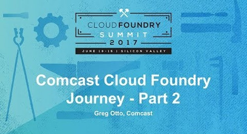 Comcast Cloud Foundry Journey
