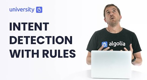 Algolia Build 201 - Intent Detection with Query Rules