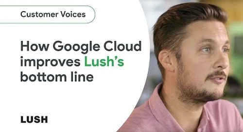 How Google Cloud helps Lush increase its sales and sustainability