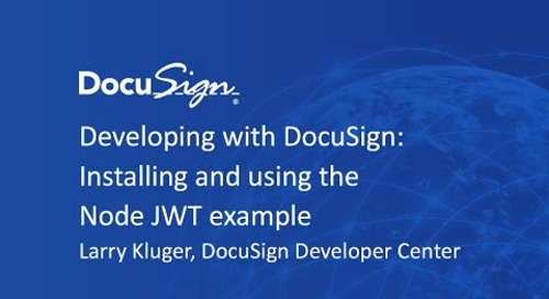 Developing with DocuSign: Installing and Using the Node JWT Example