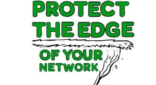 Protect the edge of your network