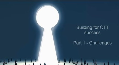 Building for OTT success: part 1, challenges