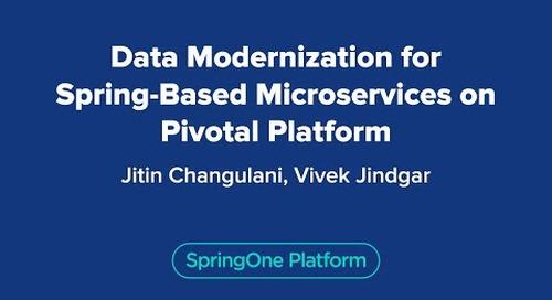Data Modernization for Spring-Based Microservices on Pivotal Platform