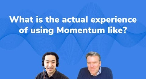 What is the actual experience of using Momentum like?