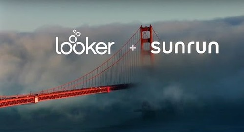Sunrun + Looker: How to Define Metrics for the Masses
