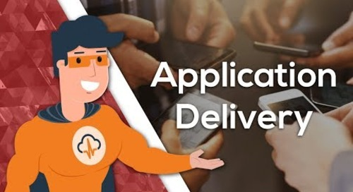 Application Delivery Solutions | Becoming an IT Superhero