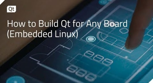 How to Build Qt for Any Board (Embedded Linux) {on-demand webinar}