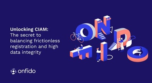Unlocking CIAM - the secret to balancing frictionless registration and high data integrity