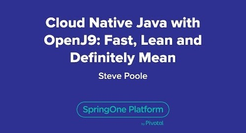 Cloud Native Java with OpenJ9: Fast, Lean and Definitely Mean