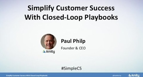 Simplify Customer Success With Closed-Loop Playbooks