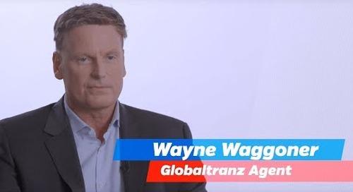 GlobalTranz Agent Success Story - Wayne Waggoner