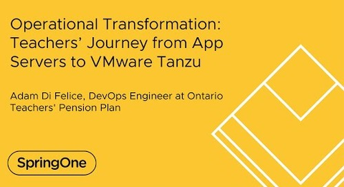 Operational Transformation: Teachers' Journey from App Servers to VMware Tanzu