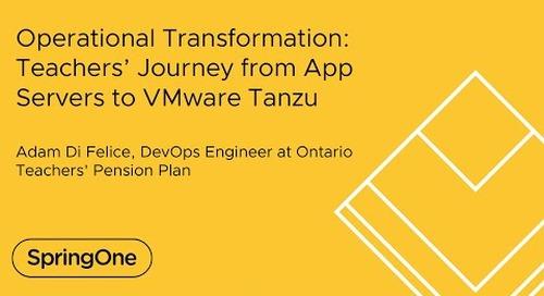Operational Transformation: Teachers' Journey from App Servers to VMware Tanzu