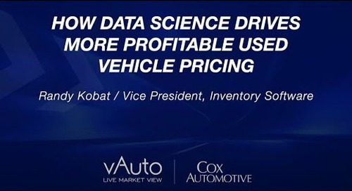 How Data Science Drive More Profitable Used Vehicle Pricing - Cox Automotive Experience 2021 Session