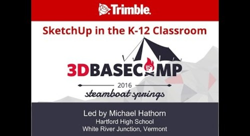 3D Basecamp 2016 – SketchUp in the K-12 Classroom