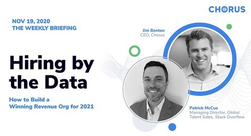 The Weekly Briefing - Hiring by the Data: How to Build a Winning Revenue Org for 2021