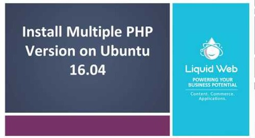 Install Multiple PHP Versions on Ubuntu 16.04