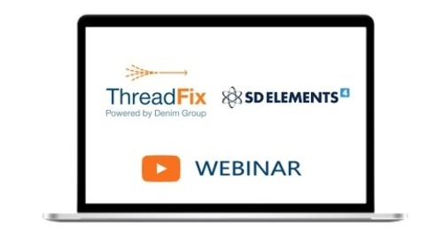 ThreadFix and SD Elements Unifying Security Requirements and Vulnerability Management