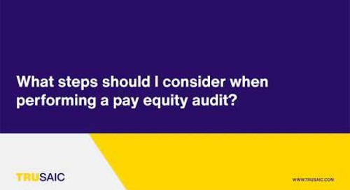 What steps should I consider when performing a pay equity audit? - Trusaic Webinar