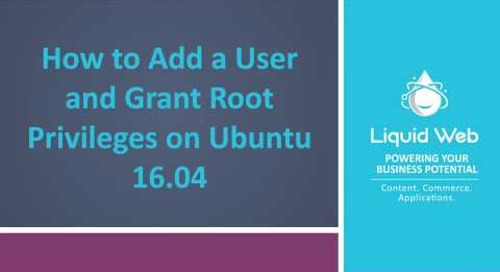 How to Add a User and Grant Root Privileges on Ubuntu 16.04