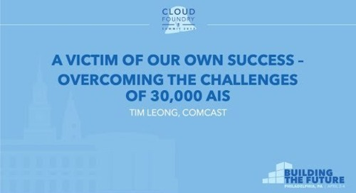 A Victim of Our Own Success – Overcoming the Challenges of 30,000 AIs - Tim Leong, Comcast