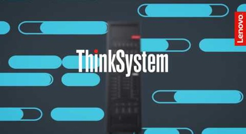 Lenovo ThinkSystem Servers: Ready for the Future-defined Data Center
