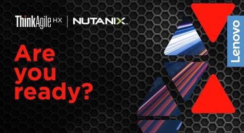 Lenovo ThinkAgile HX:  Reliability, Simplicity and Agility Converged
