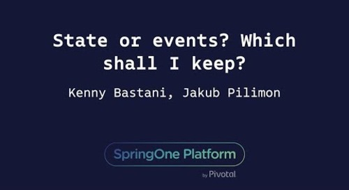 State or Events? Which Shall I Keep? - Jakub Pilimon, Kenny Bastani