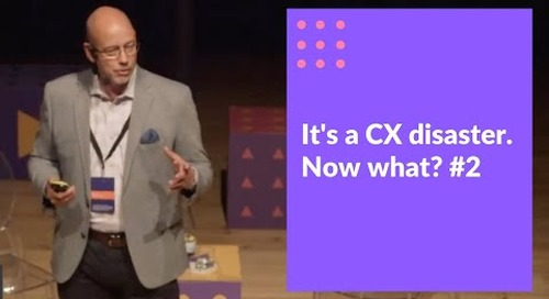 Customer Centric Conference 19 - It's a CX disaster. Now what? with Reagan Miller