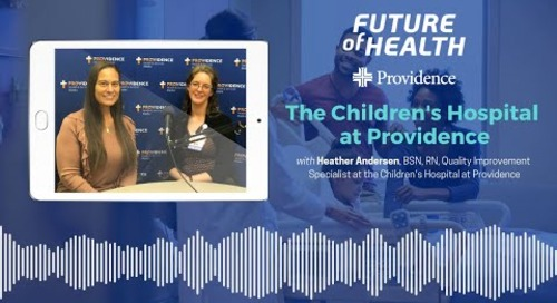 Future of Health: The Children's Hospital at Providence
