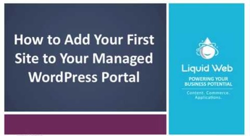 How to Add a Site to Liquid Web's Managed WordPress Hosting