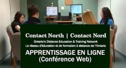 Apprentissage en ligne (Conférence Web) à Contact North | Contact Nord