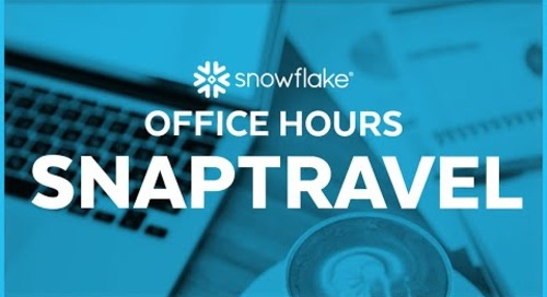 Snowflake Office Hours: SnapTravel