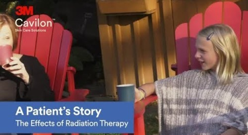3M™ Cavilon™ Skin Care Solutions: a patient's story and the effects of radiation therapy