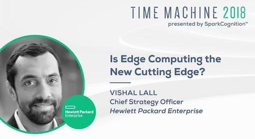 Is Edge Computing the New Cutting Edge? - Time Machine 2018