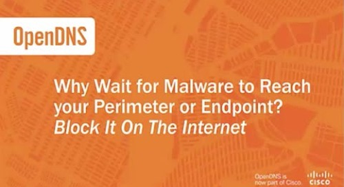 Block malware on the internet, not your perimeter or endpoint