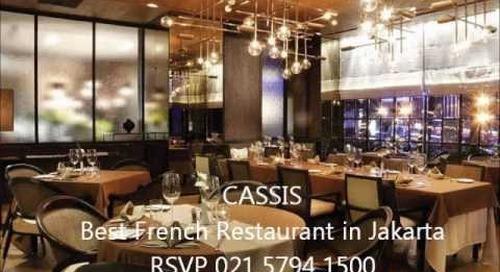 Best French Restaurant Jakarta - Fine Dining in Jakarta at Cassis