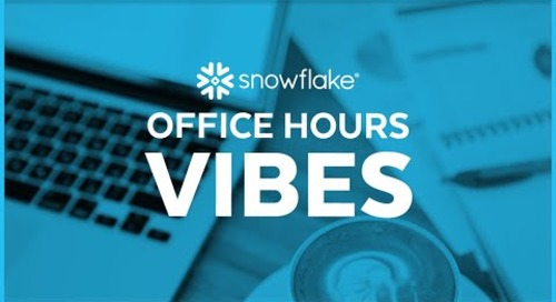 Snowflake Office Hours: Vibes