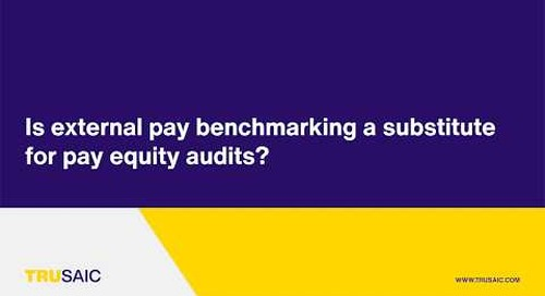 Is external pay benchmarking a substitute for pay equity audits? - trusaic Webinar