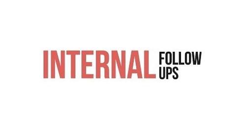Internal Follow Ups