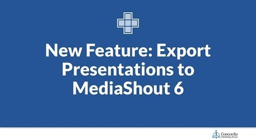 New Feature: Export Presentations to MediaShout 6 in Lutheran Service Builder