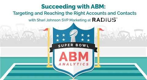 ABM Analytics Super Bowl 2: Succeeding with ABM –Targeting & Reaching the Right Accounts and Contacts