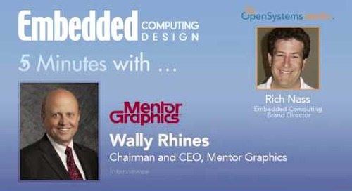 Five Minutes with Wally Rhines, Chairman and CEO, Mentor Graphics