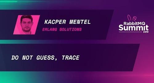 Do not guess, Trace - Kacper Mentel