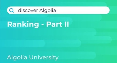 Discover Algolia #5 - Ranking part 2