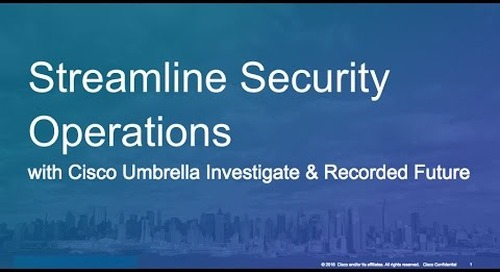 Streamline Security Operations with Cisco Umbrella Investigate & Recorded Future