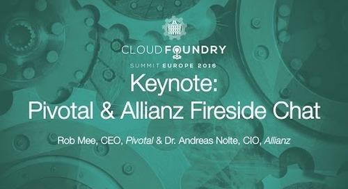 Keynote: Pivotal & Allianz Fireside Chat - Rob Mee, CEO, Pivotal & Dr. Andreas Nolte, CIO, Allianz
