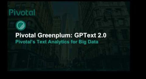 GPText 2.0: Pivotal Greenplum's Text Analytics (Powered by Apache Solr)
